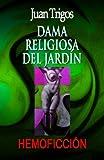 Dama Religiosa del Jardín, Juan Trigos, 1453825517