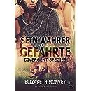 Sein wahrer Gefährte (Divergent Species 1) (German Edition)