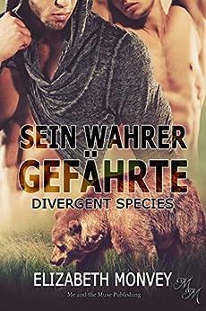 Sein wahrer Gefährte (Divergent Species 1) (German Edition) by [Monvey, Elizabeth]