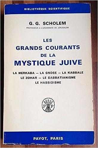 Book Scholem g. g. - Les grands courants de la mystique juive - la merkaba, la gnose, la kabbale, le zohar, le sabbatianisme, le hassidisme