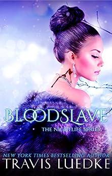 Blood Slave (Dark Vampire Romance) (The Nightlife Series Book 4) by [Luedke, Travis]