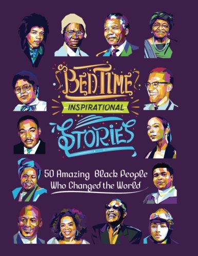 1: Bedtime Inspirational Stories: 50 Amazing Black People Who Changed the World