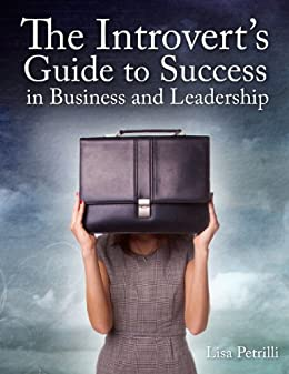 Amazon the introverts guide to success in business and the introverts guide to success in business and leadership by petrilli lisa fandeluxe Ebook collections