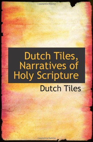 (Dutch Tiles, Narratives of Holy Scripture)