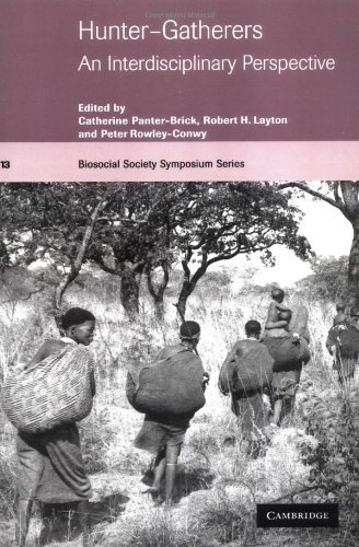 Hunter-Gatherers: An Interdisciplinary Perspective: 1st (First) Edition