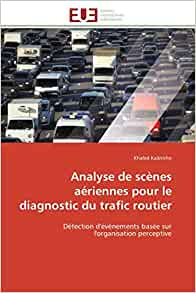 analyse de sc nes a riennes pour le diagnostic du trafic routier d tection d 39 v nements bas e. Black Bedroom Furniture Sets. Home Design Ideas