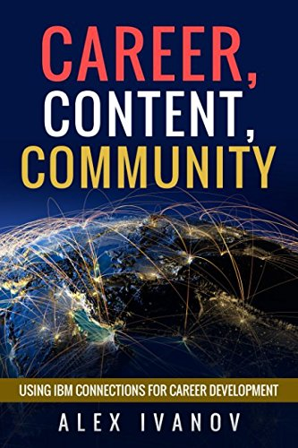 Download Career, Content, Community: Using IBM Connections for Career Development pdf epub