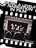Music and Levels of Narration in Film : Steps Across the Border, Heldt, Guido, 1841506257