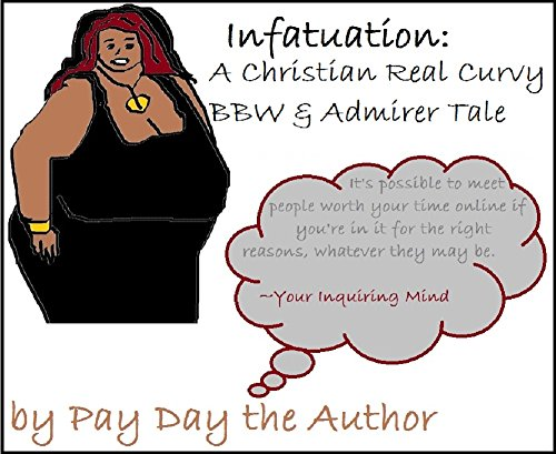 Infatuation: A Christian Real Curvy BBW & Admirer Tale Pdf