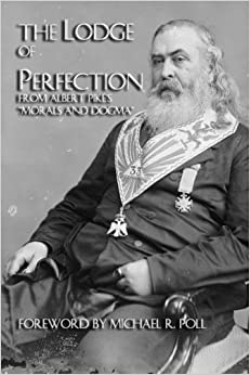 The Lodge Of Perfection by Albert Pike (2008-08-15)