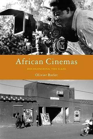 African Cinemas: Decolonizing the Gaze (Sub Pop Book)