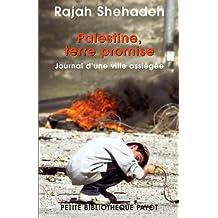 Palestine, terre promise: Journal d'une ville assiégée