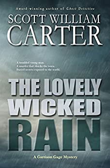 The Lovely Wicked Rain: An Oregon Coast Mystery (Garrison Gage Series Book 3) by [Carter, Scott William]