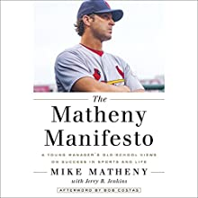 The Matheny Manifesto: A Young Manager's Old-School Views on Success in Sports and Life Audiobook by Mike Matheny, Jerry B. Jenkins Narrated by Mark Deakins