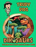 Trudy Digs Dinosaurs Coloring Book Loaded With Fun Facts & Jokes (Personalized Books for Children)