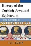 History of the Turkish Jews and Sephardim, Elli Kohen, 0761836012