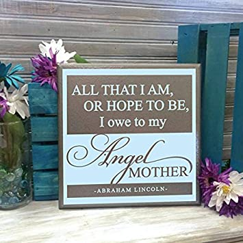 Amazoncom Mothers Dayall That I Am Or Hope To Be I Owe To My