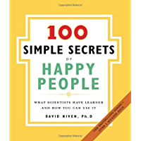 The 100 Simple Secrets of Happy People: What Scientists Have Learned and How You Can Use It (English Edition)