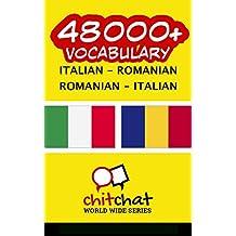 48000+ Italian - Romanian Romanian - Italian Vocabulary (Italian Edition)