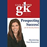 Prospecting Success!: For the Security Industry | Gail Kasper