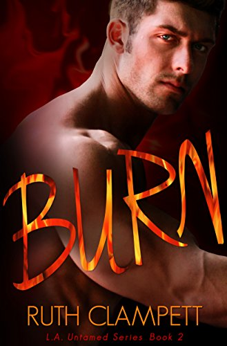 BURN (L.A. Untamed) (Funny Nicknames To Call Your Best Friend)