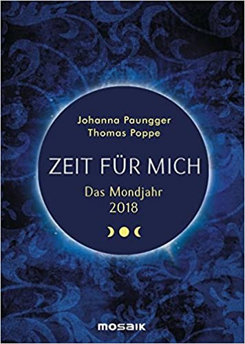 Das Mondjahr 2018 Zeit Fur Mich Das Original Amazon De Paungger Johanna Poppe Thomas Bucher