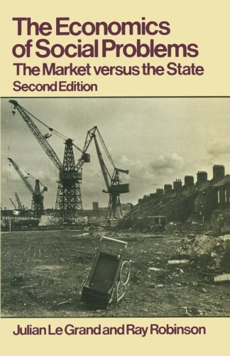 The Economics of Social Problems: The Market versus the State