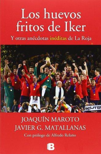 Descargar Libro Los Huevos Fritos De Iker Joaquín Maroto
