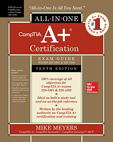 CompTIA A+ Certification All-in-One Exam Guide, Tenth Edition (Exams 220-1001 & 220-1002) (The Best Windows Operating System)