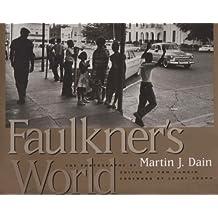 Faulkner's World: The Photographs of Martin J. Dain