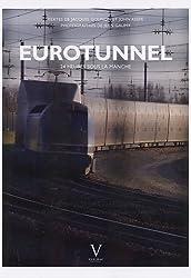 Eurotunnel : 24 heures sous la Manche