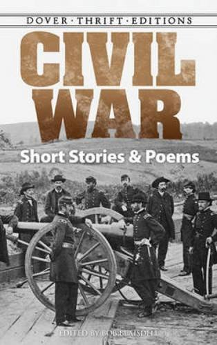 Read Online Civil War Short Stories and Poems (Dover Thrift Editions) PDF