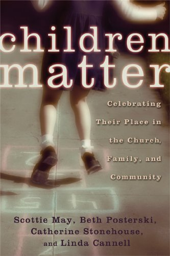 [D.O.W.N.L.O.A.D] Children Matter: Celebrating Their Place in the Church, Family, and Community: Celebrating Their Pla PDF