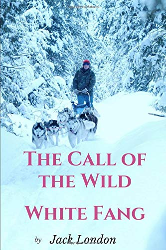 the call of the wild / white fang: two epic adventures by Jack London