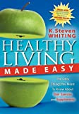 healthy living made easy the only things you need to know about diet exercise and supplements