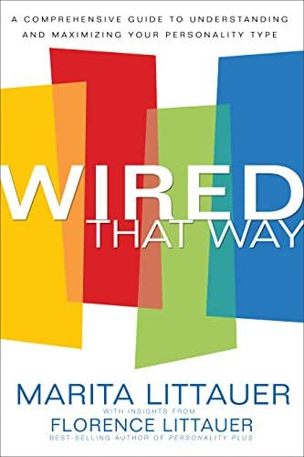 Wired That Way: A Comprehensive Guide to Understanding and Maximizing Your Personality Type
