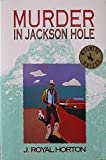 img - for Murder in Jackson Hole book / textbook / text book