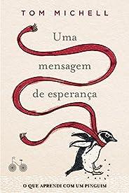 Uma mensagem de esperança: O que aprendi com um pinguim