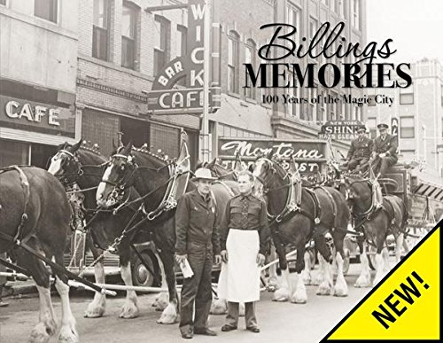 Billings Memories  100 Years Of The Magic City