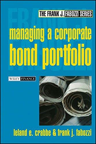 Managing a Corporate Bond Portfolio by Leland E Crabbe Frank J Fabozzi