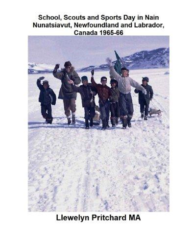School, Scouts and Sports Day in Nain Nunatsiavut, Newfoundland and Labrador, Canada 1965-66 (Argazkia Albumak) (Basque Edition)