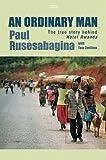 An Ordinary Man, Paul Rusesabagina, 0753194066