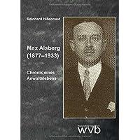 Max Alsberg (1877–1933): Chronik eines Anwaltslebens