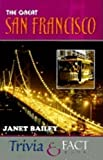 The Great San Francisco Trivia & Fact Book