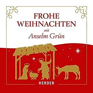 Frohe Weihnachten mit Anselm Grün Hörbuch