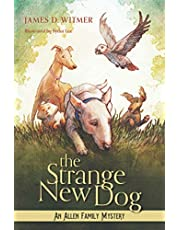 The Strange New Dog: An Allen Family Mystery (Allen Family Mysteries)