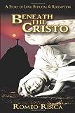 Beneath the Cristo, Romeo Risica, 1438989113