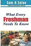 What Every Freshman Needs to Know, Sam. Salau, 150015069X