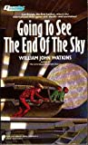 Going to See the End of the Sky, William J. Watkins, 0445202009