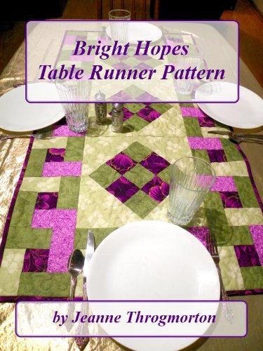 Bright Hopes Table Runner Pattern (Runners Table Quilt Patterns)